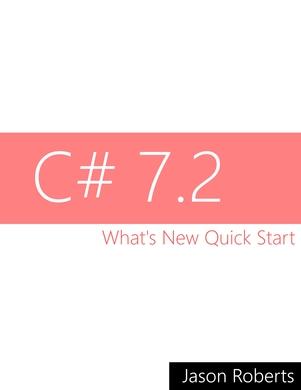 C# 7.2: What's New Quick Start