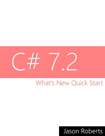 C# 7.2: What's New Quick Start
