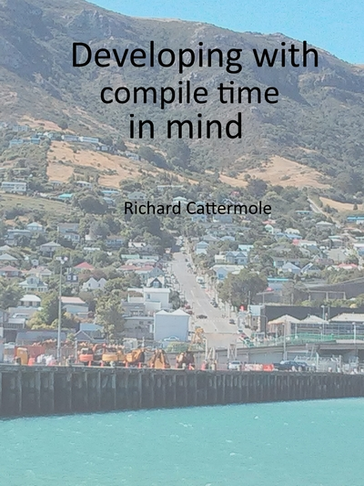 Developing with compile time in mind