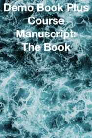 Demo Book Plus Course Manuscript: The Book