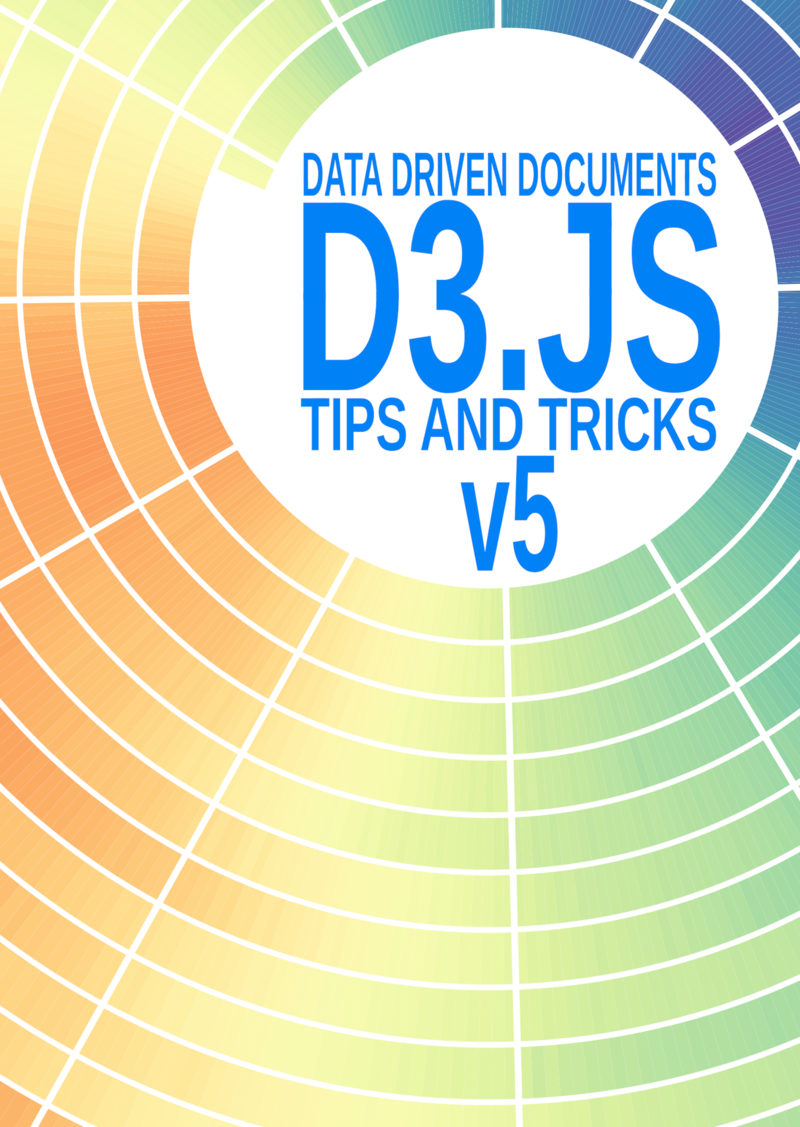 D3 Tips and Tricks… by Malcolm Maclean [Leanpub PDF/iPad/Kindle]