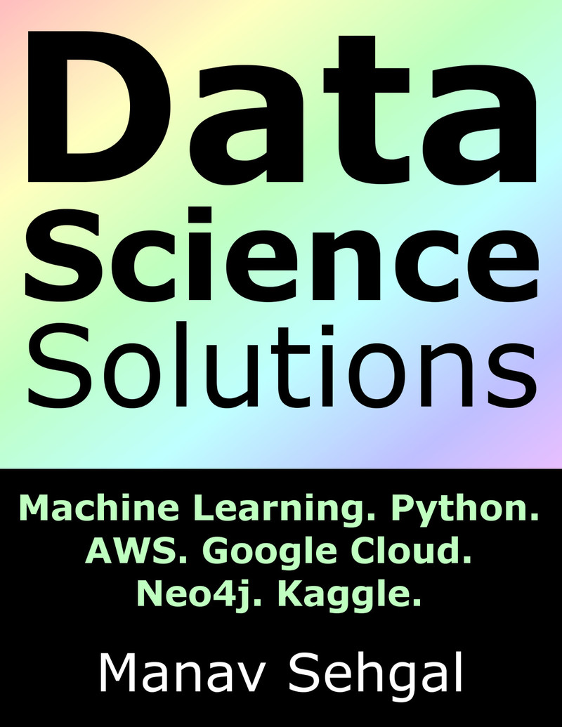 Data Science Solutions by Manav Sehgal [Leanpub PDF/iPad/Kindle]