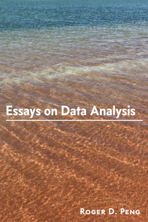 Putting It All Together: Essays on Data Analysis