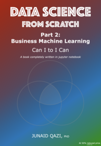 Data Science From Scratch (Part 2) — Business Machine Learning