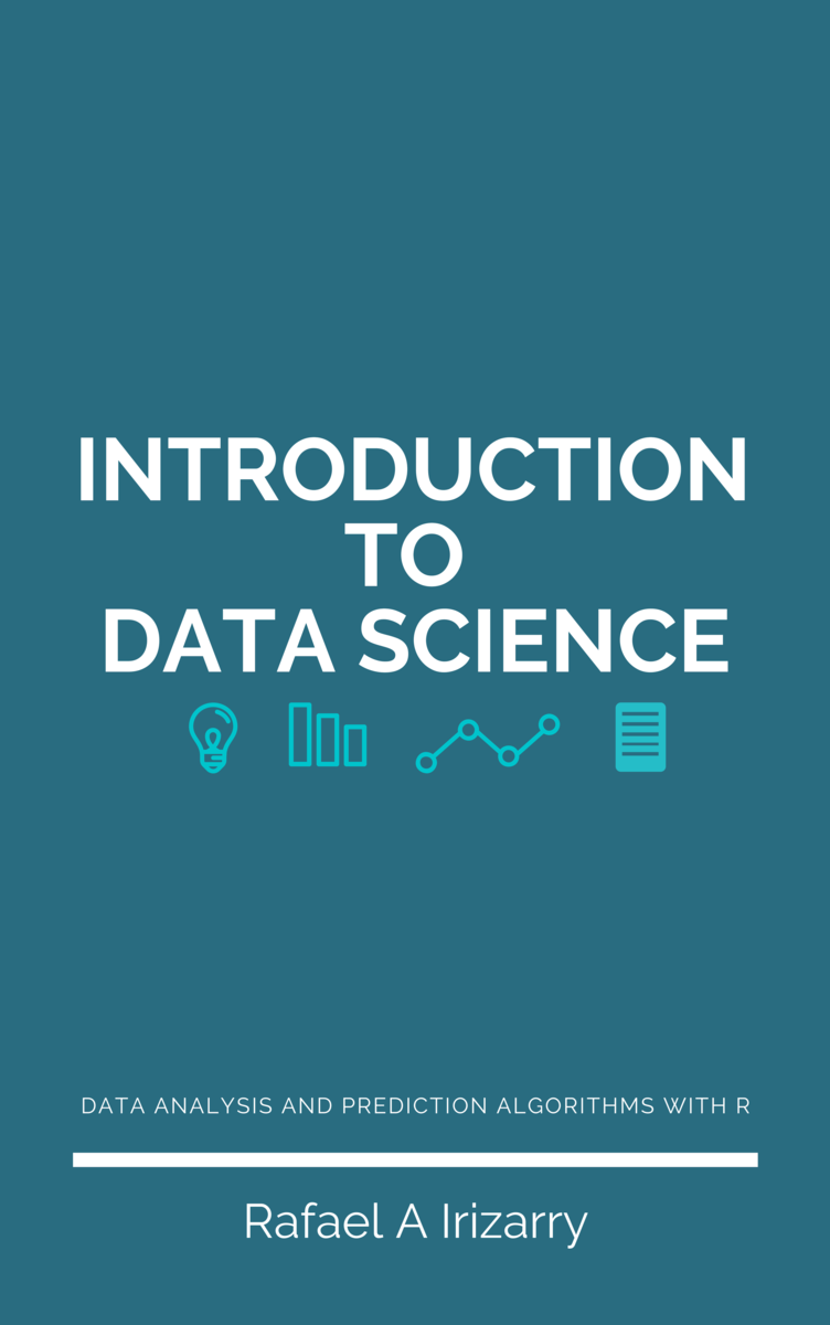 Introduction to Data… by Rafael A Irizarry [PDF/iPad/Kindle]