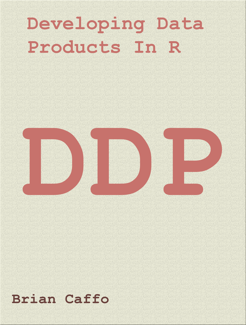 Developing Data Products… by Brian Caffo et al  [PDF/iPad