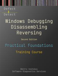 Practical Foundations of Windows Debugging, Disassembling, Reversing