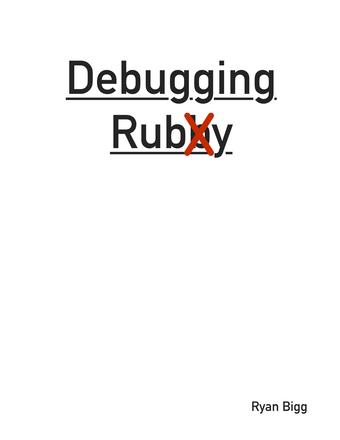 Debugging Ruby