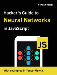 Hacker's Guide to Neural Networks in JavaScript