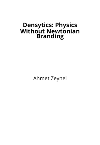 Densytics: Physics Without Newtonian Branding