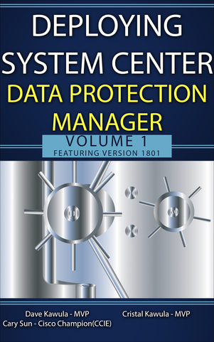 Deploying System Center Data Protection Manager Volume 1