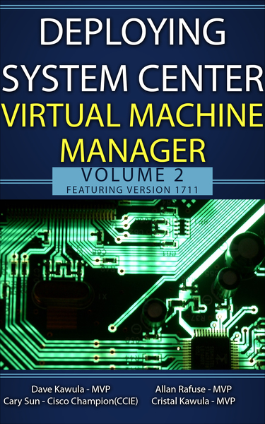 Deploying System Center Virtual Machine Manager Volume 2