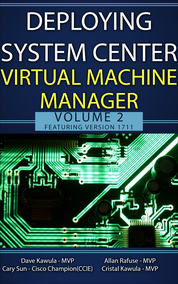 Deploying System Center Virtual Machine Manager Volume 2