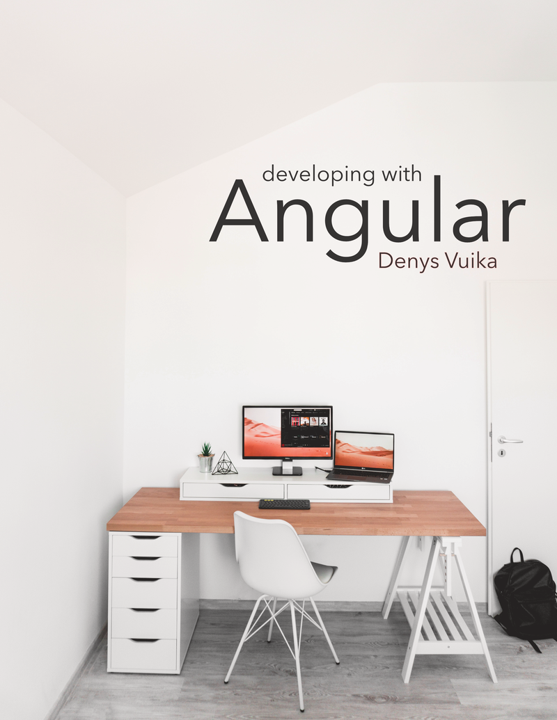 Developing with Angular by Denys Vuika [Leanpub PDF/iPad/Kindle]