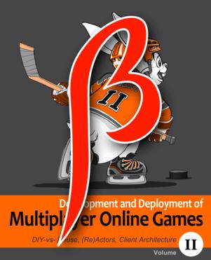 Development and Deployment of Multiplayer Online Games, Vol. II.