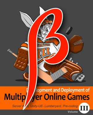 Development and Deployment of Multiplayer Online Games, Vol. III.