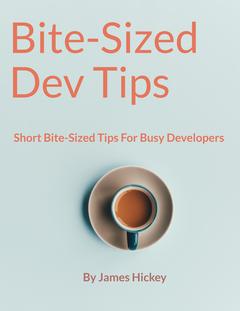 Bite-Sized Dev Tips