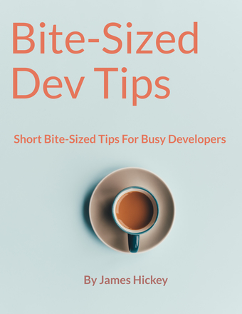 Bite-Sized Dev Tips