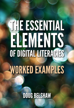 The Essential Elements of Digital Literacies: worked examples