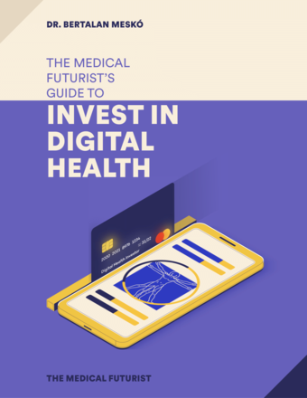 Invest In Digital Health - The Medical Futurist's Guide