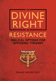 The Divine Right of Resistance