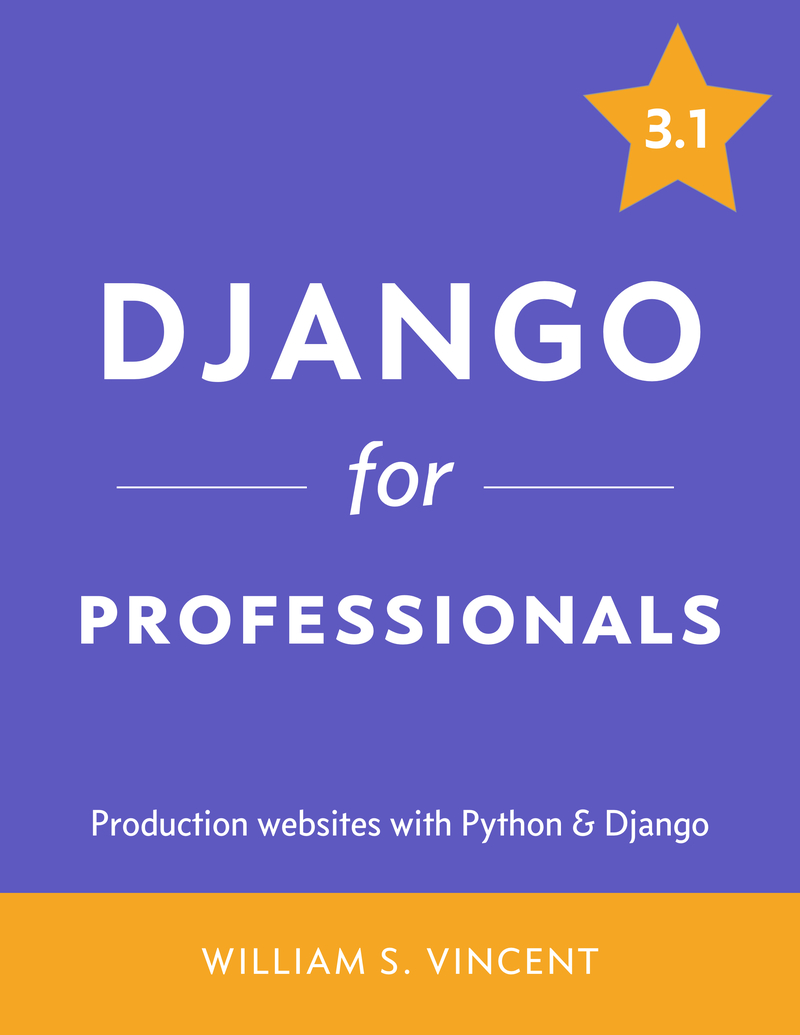 Django for… by William S  Vincent [Leanpub PDF/iPad/Kindle]