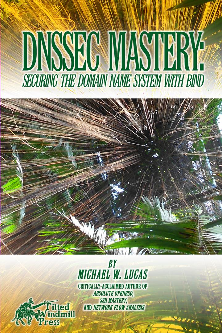 DNSSec Mastery by Michael W Lucas [Leanpub PDF/iPad/Kindle]