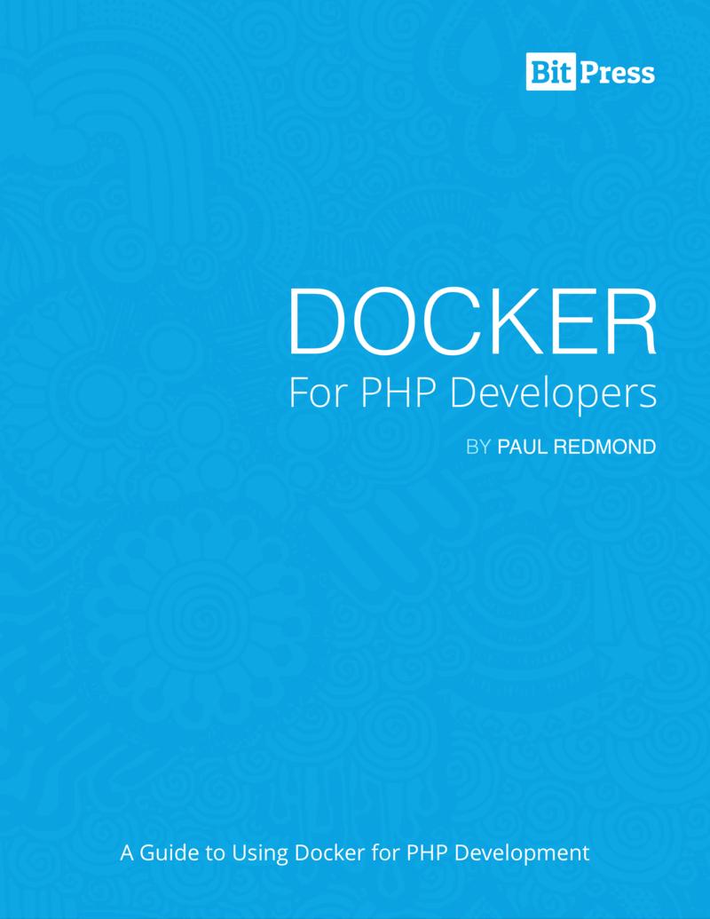 Docker for PHP… by Paul Redmond [Leanpub PDF/iPad/Kindle]