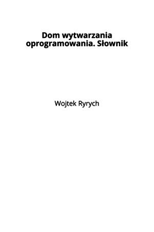 Dom wytwarzania oprogramowania. Słownik