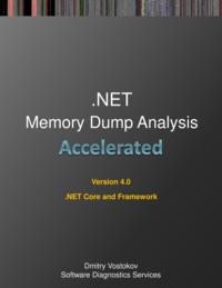 Accelerated .NET Memory Dump Analysis