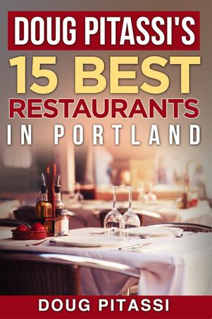 Doug Pitassi's 15 Best Restaurants in Portland