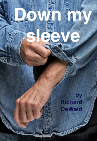 Down My Sleeve