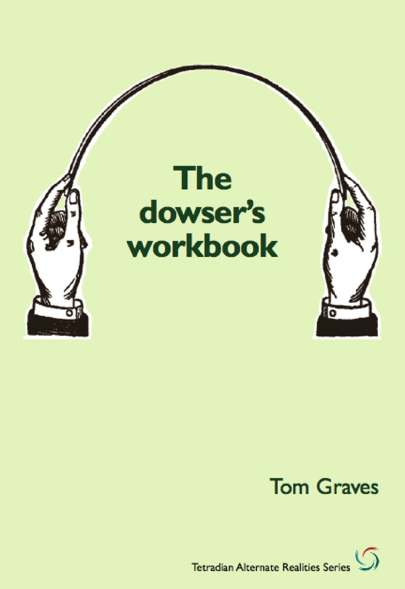 The Dowser's Workbook by Tom Graves [Leanpub PDF/iPad/Kindle]