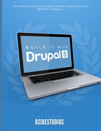 Build it with Drupal 8