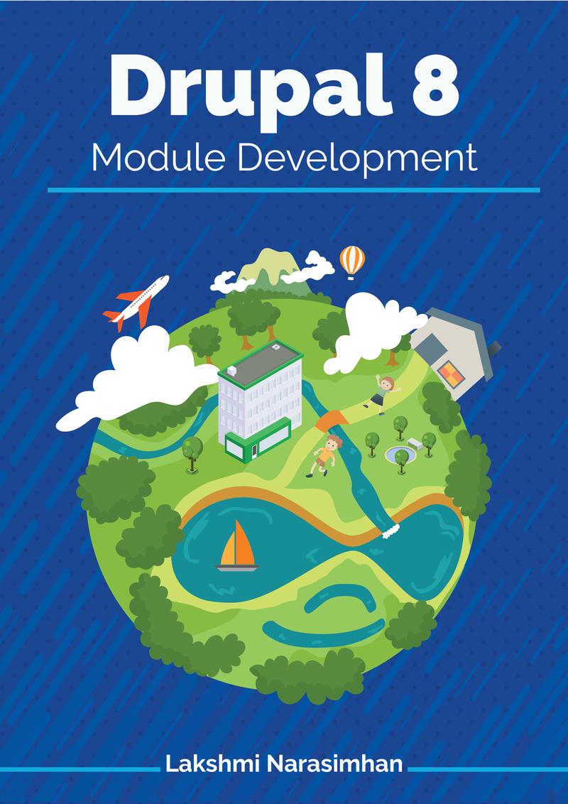 Drupal 8 module… by Lakshmi Narasimhan [Leanpub PDF/iPad/Kindle]
