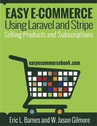 Easy E-Commerce Using Laravel and Stripe