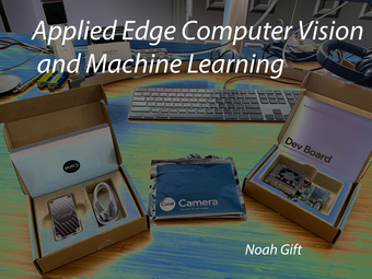 Applied Edge Computer Vision and Machine Learning