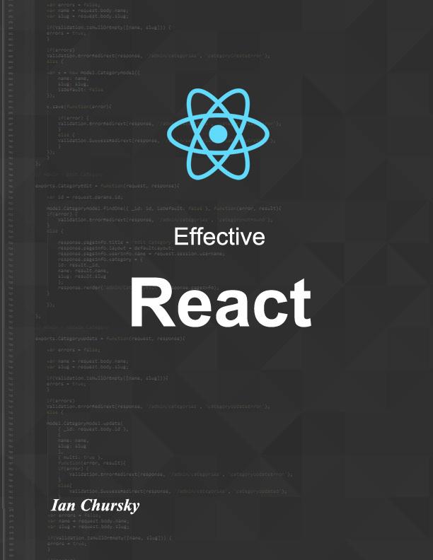 Effective React by Ian Chursky [Leanpub PDF/iPad/Kindle]