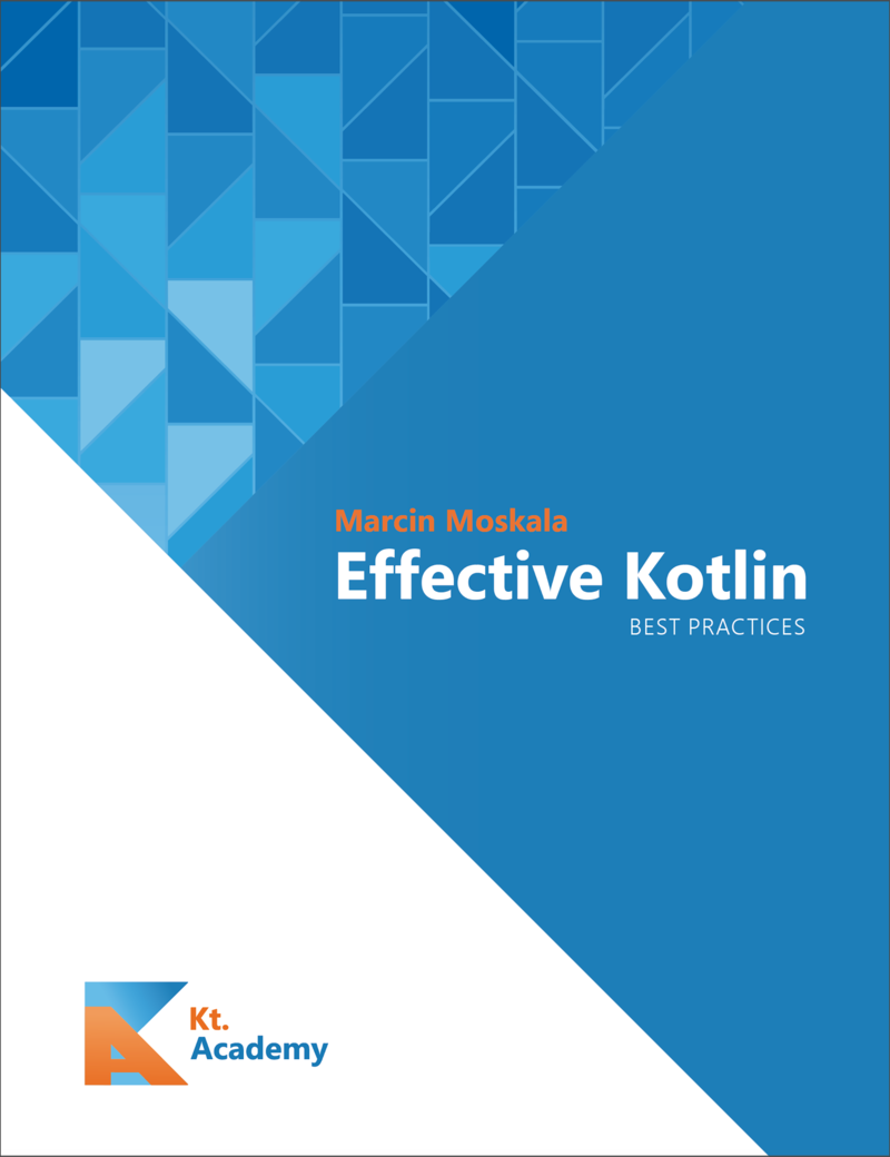 Effective Kotlin By Marcin Moskala Leanpub Pdf Ipad Kindle