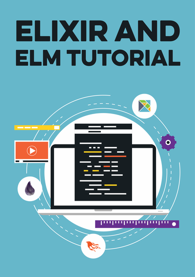 Elixir and Elm Tutorial