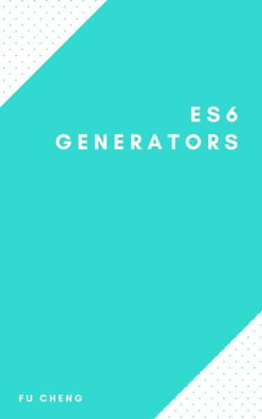 ES6 Generators