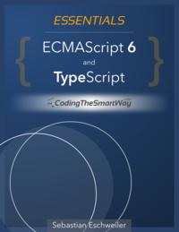 Essentials - ECMAScript 6 and TypeScript