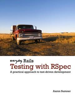 Everyday Rails Testing with RSpec