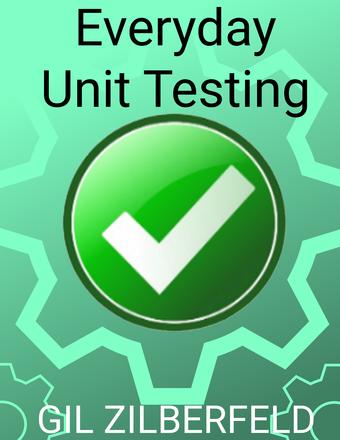 Everyday Unit Testing