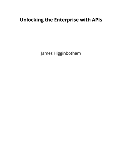 Unlocking the Enterprise with APIs
