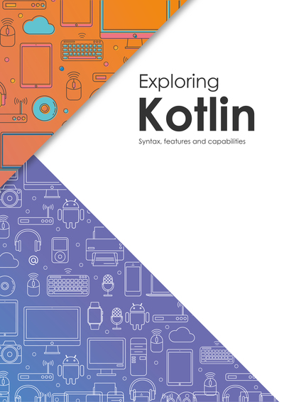 Exploring Kotlin