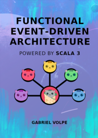 Functional event-driven architecture: Powered by Scala 3