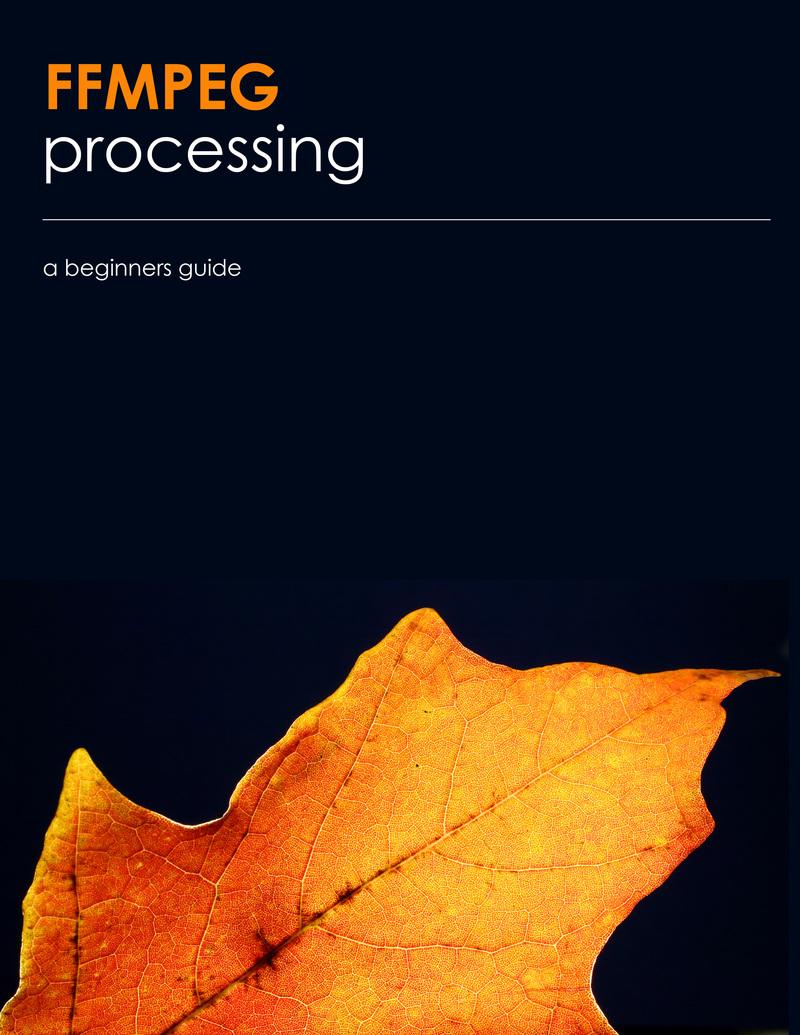 FFMPEG processing by sameer borate [Leanpub PDF/iPad/Kindle]