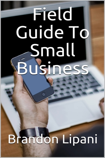 Field Guide To Small Business
