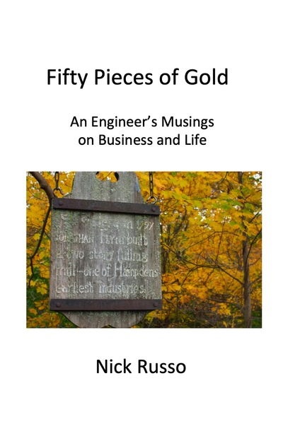 Fifty Pieces of Gold: An Engineer's Musings on Business and Life